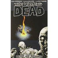 The Walking Dead: Volume 9 - Here We Remain - Robert Kirkman