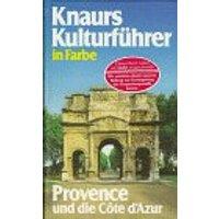 Knaurs Kulturführer in Farbe. Provence und die Cote d' Azur