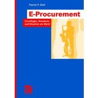 Handbuch E-Procurement: Grundlagen,Standards und Situation am Markt - Patrick P. Stoll