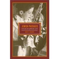 Jewish Passages: Cycles of Jewish Life (S. Marr Foundation Book in Jewish Studies) - Harvey E. Goldberg