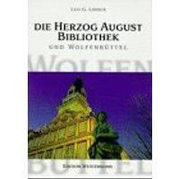 Die Herzog August Bibliothek und Wolfenbüttel - Leo G. Linder