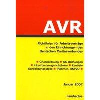 Richtlinien für Arbeitsverträge in den Einrichtungen des Deutschen Caritasverbandes (AVR). Stand Januar 2007