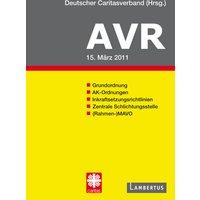 Richtlinien für Arbeitsverträge in den Einrichtungen des Deutschen Caritasverbandes (AVR): Stand: Januar 2011