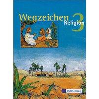 Wegzeichen. Ein Unterrichtswerk für den evangelischen Religionsunterricht für die Klassen 1-4: Wegzeichen - Religion, Neubearbeitung, Bd.3 - Gertrud Miederer