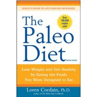 The Paleo Diet: Lose Weight and Get Healthy by Eating the Foods You Were ed to Eat - Loren Cordain