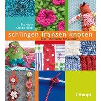 schlingen, fransen, knoten: Das Textilbuch für Kinder - Eva Hauck