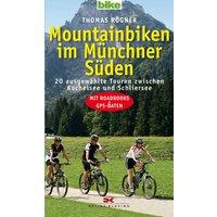Mountainbiken im Münchner Süden: 20 ausgewählte Touren zwischen Kochelsee und Schliersee. Mit Roadbooks und GPS-Daten - Thomas Rögner