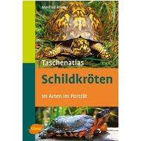 Taschenatlas Schildkröten: 112 Arten im Porträt - Manfred Rogner
