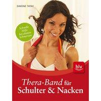 Thera-Band für Schulter & Nacken: Schnelle Hilfe bei akuten Schmerzen - Simone Tatay