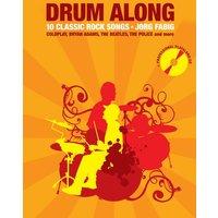 Drum Along: 10 Classic Rock Songs. Für Schagzeug - Play-Along-Set für Drummer in 2 Teilen: Notenheft mit jeweils Leadsheet und Erklärung der Drumparts ... Drum-Parts zum Mitspielen; Click-Track-Spur) - Jörg Fabig