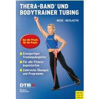 Thera-Band® und Bodytrainer Tubing - Aus der Praxis für die Praxis - Horst Meise