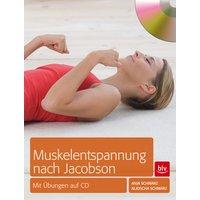 Muskelentspannung nach Jacobson - Anja Schwarz [mit CD]