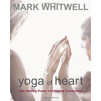Yoga of Heart (P): The Healing Power of Intimate Connection