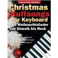 Christmas Kultsongs for Keyboard: 66 Weihnachtslieder von Klassik bis Rock - Hans-Günter Heumann
