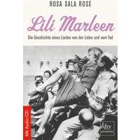 Lili Marleen: Die Geschichte eines Liedes von Liebe und Tod - Rosa Sala Rose