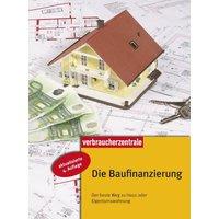 Die Baufinanzierung: Planungshilfen, Finanzierungsformen und -strategien - Thomas Hammer