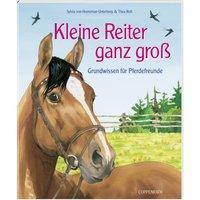 Kleine Reiter ganz groß - Grundwissen für Pferdefreunde - Sylvia von Heereman-Unterberg