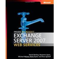 Inside Microsoft® Exchange Server 2007 Web Services (PRO-Developer) - David Sterling