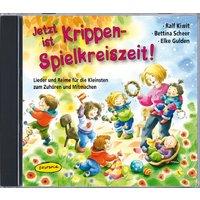 Jetzt ist Krippen-Spielkreiszeit! (CD): Lieder und Reime für die Kleinsten zum Zuhören und Mitmachen - Elke Gulden