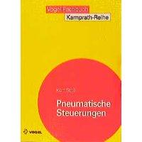 Pneumatische Steuerungen: Einführung und Grundlagen - Kurt Stoll