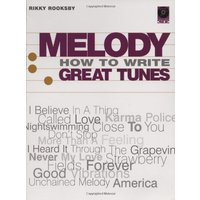Melody: How to Write Great Tunes [With CD] - Rikky Rooksby