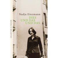 Dies und das und das - Nadja Einzmann