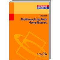 Einführung in das Werk Georg Büchners - Arnd Beise