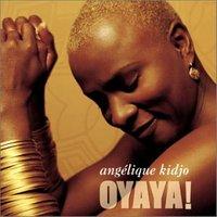 Angelique Kidjo - Oyaya!