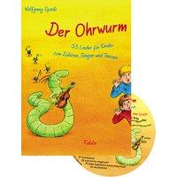 Der Ohrwurm. Buch mit CD: 53 Lieder für Linder zum Zuhören, Singen und Tanzen - Wolfgang Spode
