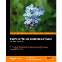 Business Process Execution Language for Web Services - Matjaz Juric
