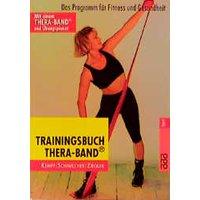 Trainingsbuch Thera- Band. Sonderausgabe. Das Programm für Fitness und Gesundheit. - Hans-Dieter Kempf