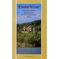 Klosterführer. Christliche Stätten der Besinnung im deutschsprachigen Raum