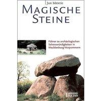 Magische Steine: Führer zu archäologischen Sehenswürdigkeiten in Mecklenburg-Vorpommern - Jan Mende
