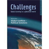 Challenges - Global learning in a globalised world. Modelle und Methoden für den Englischunterricht: Challenges - Global learning in a globalised world : Global Conflicts - Political Solutions - Martin Kohn