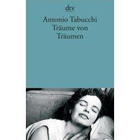 Träume von Träumen - Antonio Tabucchi