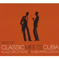 Klazz Brothers & Cuba Percussion - Best of Classic Meets Cuba