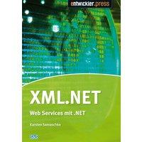 XML.NET. XML und Web Services mit dem .NET-Framework - Karsten Samaschke