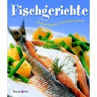 Fischgerichte. Die besten Rezepte in 1000 Küchen getestet