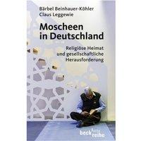 Moscheen in Deutschland: Religiöse Heimat und gesellschaftliche Herausforderung. Mit einem Foto-Essay von Mirkio Krizanovic - Claus Leggewie