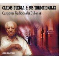 Carlos Puebla Y Sus Tradiciona - Canciones Tradicionales Cubana
