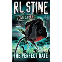 Fear Street: The Perfect Date - R. L. Stine