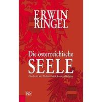 Die österreichische Seele: Zehn Reden über Medizin, Politik, Kunst und Religion - Erwin Ringel
