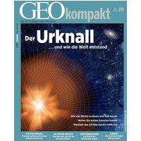 GEO Kompakt 29/2011: Der Urknall ...und wie die Welt entstand - Wie das Nichts zu Raum und Zeit wurde - Woher die ersten Galaxien kamen - Weshalb das All eine dunkle Seite hat [Broschiert]