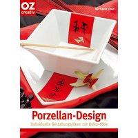 Porzellan-. Individuelle Gestaltungsideen mit Dekor-Folie - Michaela Dold