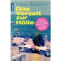 Das Vorzelt zur Hölle: Wie ich die Familienurlaube meiner Kindheit überlebte - Tommy Krappweis