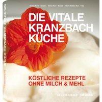 Die vitale Kranzbach Küche - Das Kranzbach