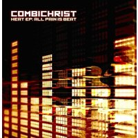 Combichrist - Heat EP: All Pain Is Beat