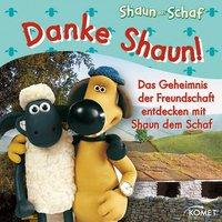Danke Shaun!: Das Geheimnis der Freundschaft entdecken mit Shaun dem Schaf - Keine Angabe