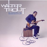 Walter Trout - Blues for the Modern Daze (Ltd Edition)