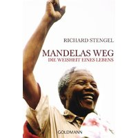Mandelas Weg: Die Weisheit eines Lebens - Richard Stengel